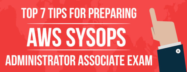 AWS Certified SysOps Administrator exam preparation tips