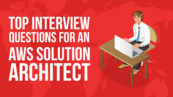 Top AWS Solution Architect Interview Questions - Whizlabs Blog