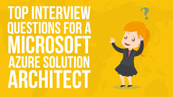 Top Interview Questions for Azure Solution Architect