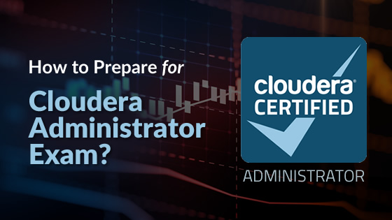 How to Prepare for Cloudera Administrator Exam? - Whizlabs Blog
