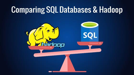 Hadoop vs SQL database