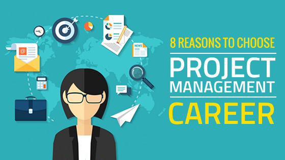 8 Reasons to Choose Project Management Career - Whizlabs Blog