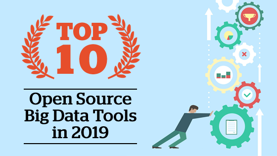 Top 10 Open Source Big Data Tools in 2019 [Updated