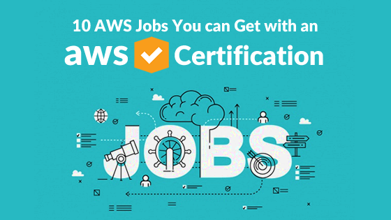 10 AWS Jobs You can Get with an AWS Certification - Whizlabs