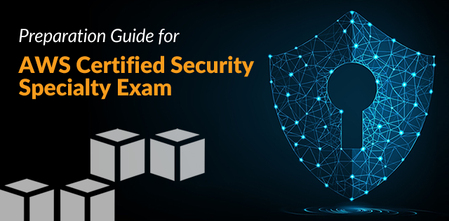 How to Prepare for AWS Certified Security Specialty Exam