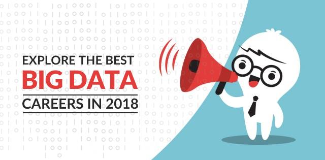 Best Big Data Careers To Explore In 2019 Updated