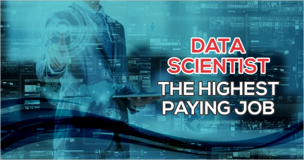 Data Scientist Jobs: The Highest Paying Jobs in IT Industry