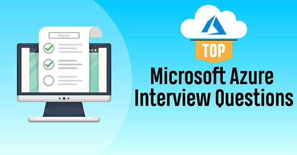 Top 50 Azure Interview Questions and Answers [LATEST