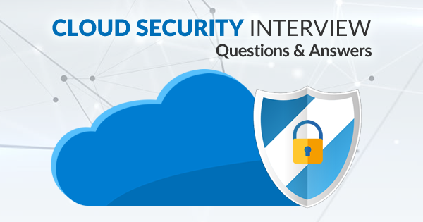 Top 50 Cloud Security Interview Questions and Answers - Whizlabs Blog