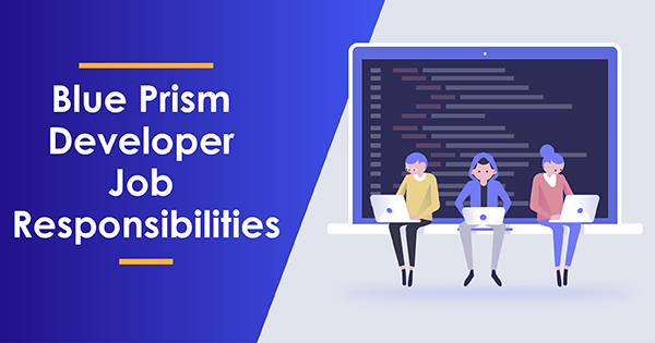 Roles and Responsibilities of Blue Prism Developer