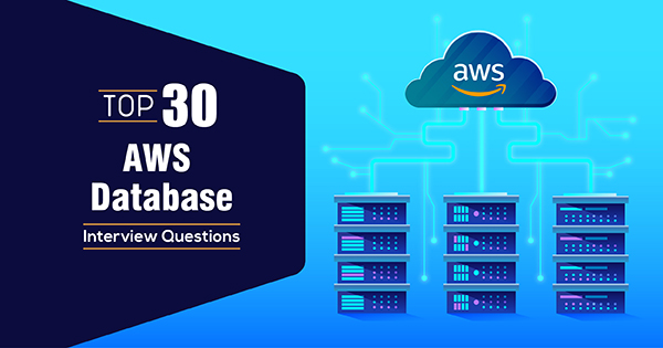 Top 30 AWS Database Interview Questions and Answers