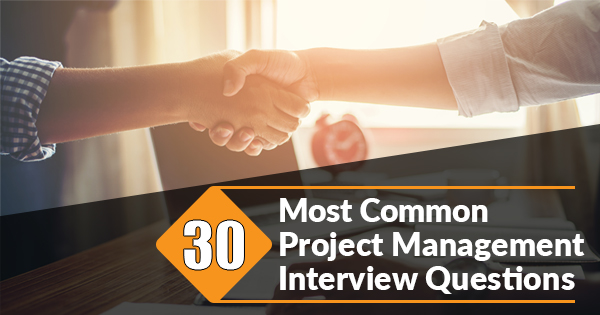 Top 30 Project Management Interview Questions and Answers