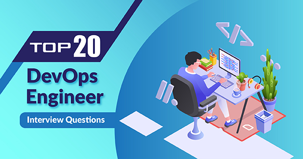 Top 20 DevOps Interview Questions and Answers - Whizlabs Blog
