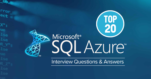 Top 20 SQL Azure Interview Questions and Answers - Whizlabs Blog