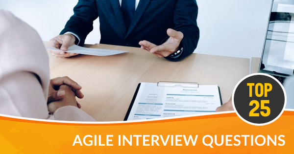 Top 25 Agile Interview Questions and Answers - Whizlabs Blog