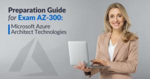 AZ-300 Exam Preparation