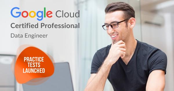 Google Cloud Professional Data Engineer Practice Tests