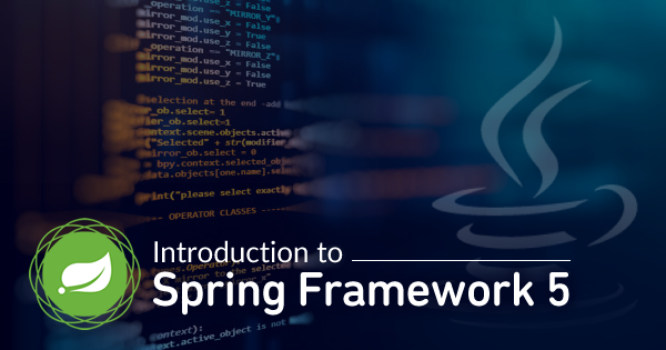 Introduction to Java Spring Framework 5 - Whizlabs Blog