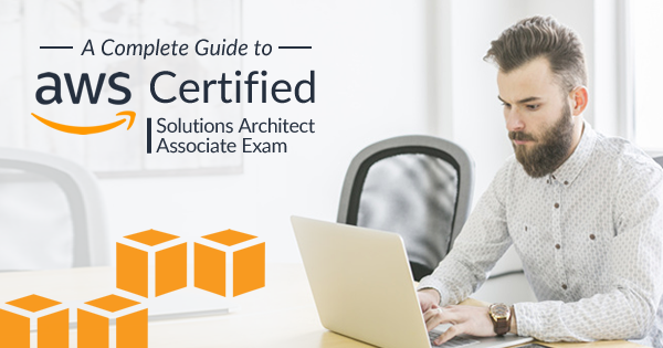 A Complete Guide to AWS Certified Solutions Architect Associate Exam