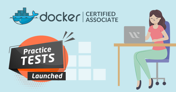 Docker Certified Associate Practice Tests
