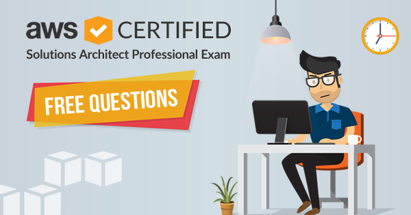 Free AWS Solutions Architect Professional Exam Questions