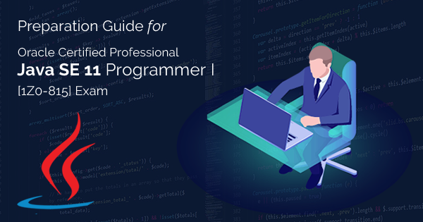 Java SE 11 Programmer I 1Z0-815 Exam Preparation