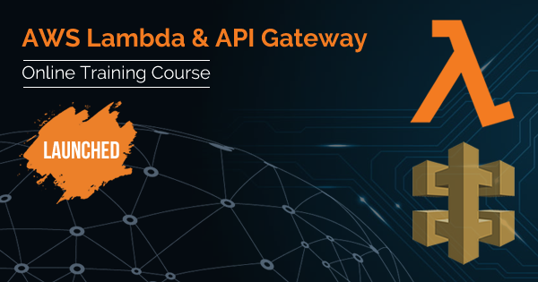 AWS Lambda and API Gateway Training Course
