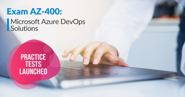 Microsoft Exam AZ-400: Practice Tests Launched - Whizlabs Blog