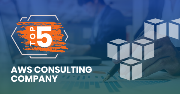 List of Top 5 AWS Consulting Company - Whizlabs Blog