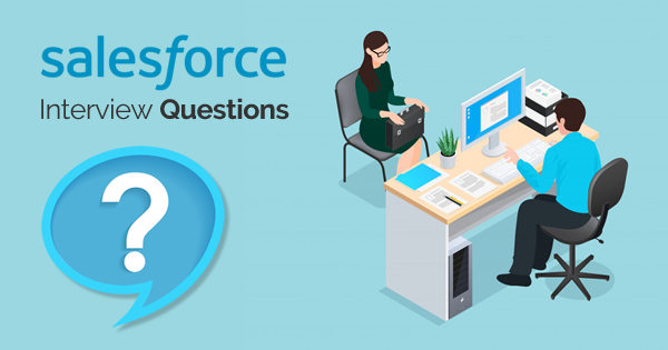 Top 50 Salesforce Interview Questions - Whizlabs Blog