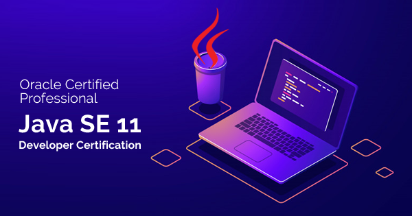 Java SE 11 Developer Certification
