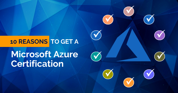 Reasons to Get Microsoft Azure Certification