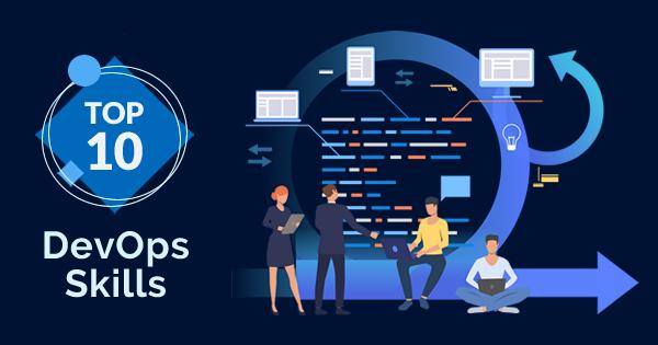 10 Must Have Skills for DevOps Professionals - Whizlabs Blog