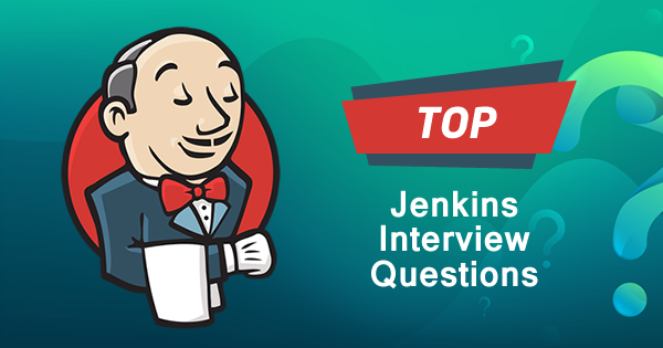 Top Jenkins Interview Questions