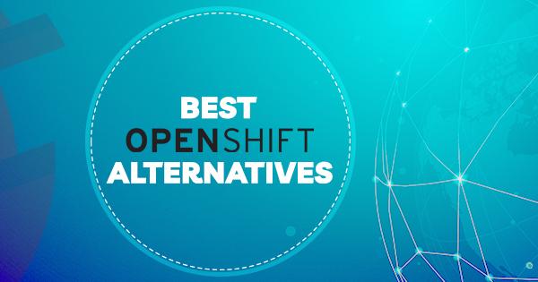 best OpenShift alternatives