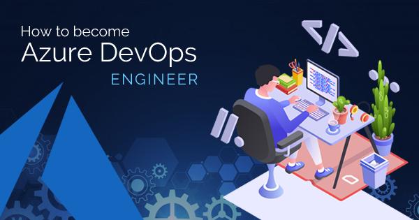 how to become Azure DevOps Engineer