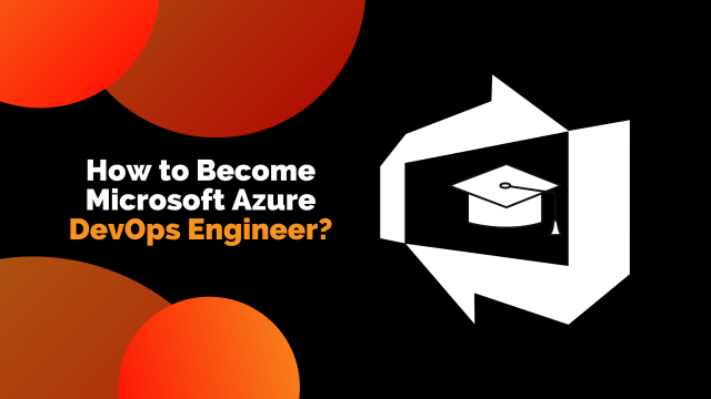 How to Become Microsoft Azure DevOps Engineer