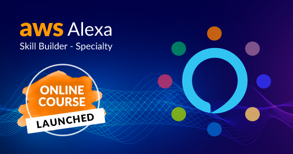 AWS Certified Alexa Skill Builder Specialty online course