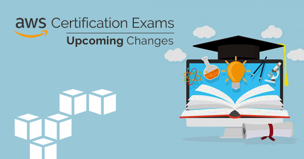 AWS certification exams upcoming changes