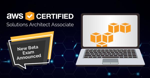 AWS Certified Solutions Architect Associate beta exam