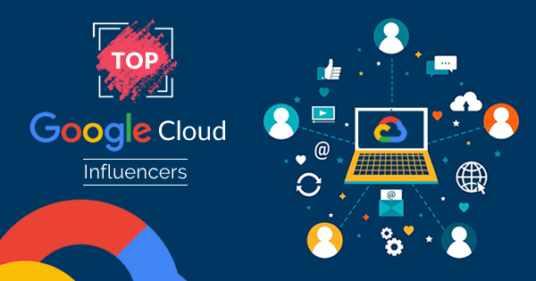 Top Google Cloud Influencers