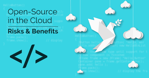 Risk and Benefits of Open Source in Cloud