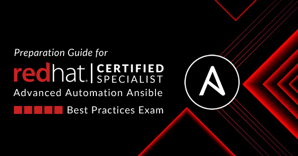 Red Hat Certified Specialist Ansible Best Practices exam preparation