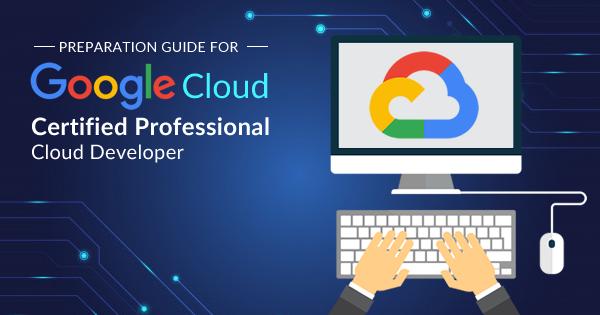 google cloud professional cloud developer certification preparation