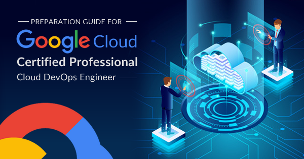 Preparation Guide For Google Cloud Certified Professional