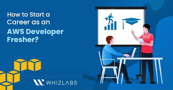 how-to-start-a-career-as-an-aws-developer-fresher