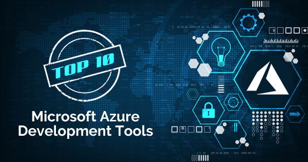 Top Microsoft Azure Development Tools