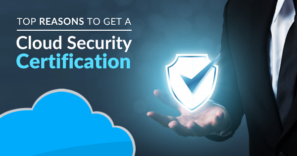 Top reasons to get cloud security certification