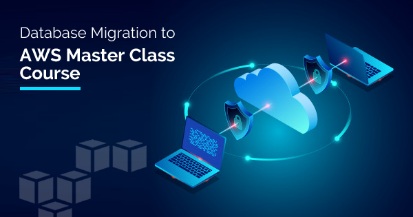Database Migration to AWS Masterclass