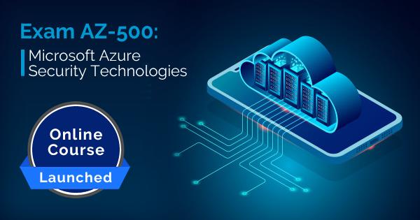 AZ-500 Online Course Launched